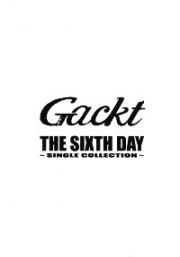 Gackt : The sixth day (CD)