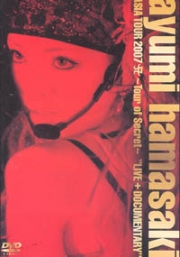 "Ayumi Hamasaki Asia Tour 2007 A -Tour of Secret- ""LIVE + DOCUMENTARY"" (DVD)"