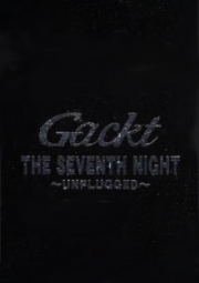 Gackt : The Seventh Night - Unpluged (CD)