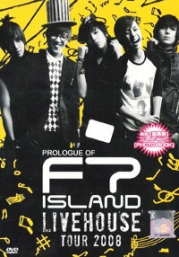 FT Island - LIVEHOUSE Tour in Prologue  2008 (DVD)