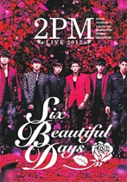 2PM - 6 beautiful days concert 2012 in Japan (All Region DVD)(Korean Music)